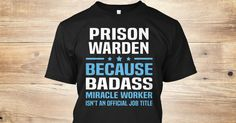 Prison Warden Because Badass Miracle Worker Isn't An Official Job Title. If You Proud Your Job, This Shirt Makes A Great Gift For You And Your Family. Ugly Sweater Prison Warden, Xmas Prison Warden Shirts, Prison Warden Xmas T Shirts, Prison Warden Job Shirts, Prison Warden Tees, Prison Warden Hoodies, Prison Warden Ugly Sweaters, Prison Warden Long Sleeve, Prison Warden Funny Shirts, Prison Warden Mama, Prison Warden Boyfriend, Prison Warden Girl, Prison Warden Guy, Prison Warden Lovers…