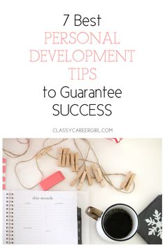 Here are the 7 best personal development tips to guarantee success: http://www.classycareergirl.com/2016/01/personal-development-tips/