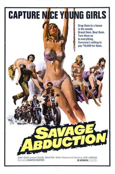 Savage Abduction - The Grindhouse Cinema Database Horror Movie Posters, Cinema Posters, Movie Poster Art, Horror Movies, Creepy Movies, Disney Posters, Music Posters, Horror Art, Russ Mayer