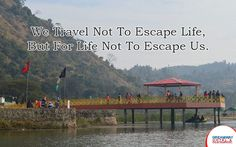 We Travel Not To Escape Life, But For Life Not To Escape Us. #HotelDreamway #BestHotelsAtMorniHills #BudgetHotelsNearMorniHills #ResortMorniHills