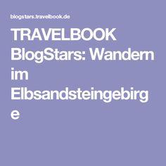 TRAVELBOOK BlogStars: Wandern im Elbsandsteingebirge