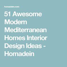 51 Awesome Modern Mediterranean Homes Interior Design Ideas - Homadein