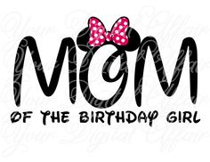 Hey, I found this really awesome Etsy listing at https://www.etsy.com/listing/181940792/mom-of-the-birthday-girl-mickey-minnie