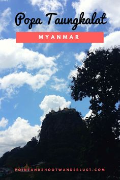 Half day side trip from Bagan - Popa Taungkalat (Mount Popa) and Palm Sugar Factory | Myanmar