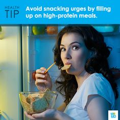 #TipTuesday:  Pump up the protein in your meals. It's easy to opt for less healthy options when hunger strikes and vending machine goods are the only thing in sight. But even decadent snacks, like cookies and potato chips, won't keep you full for long. To avoid snack urges load up on high-protein meals, which will fill you up and keep you satisfied for a few hours.