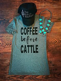 COFFEE BEFORE CATTLE tee by TheRanchBoutiqueND on Etsy