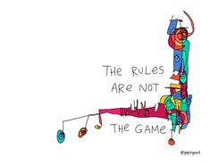 The Rules Are Not The Game Marketing Technology, Change Management, Employee Engagement, Fine Art Paper, Giclee Print, Games, Prints, Blog, Quotes