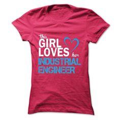 This girl love her INDUSTRIAL ENGINEER T Shirt, Hoodie, Sweatshirt