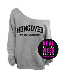 Hungover Last Night Was My Btch Gray Slouchy by DentzDenim