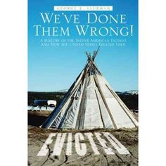 We've Done Them Wrong!: A History of the Native American Indians and How the United States Treated Them #nativeamericanjewelry
