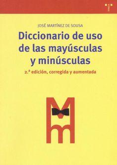 Diccionario de uso de las mayúsculas y minúsculas / José Martínez de Sousa