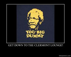 Get down to the Clermont Lounge! Demotivational Posters, Free Time, Lounge, Movie Posters, Airport Lounge, Film Poster, Popcorn Posters, Film Posters, Lounge Music