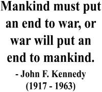 John F. Kennedy - War, guns, ignorance....all of it.