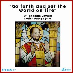 """""""Go forth and set the world on fire"""" - Happy #FeastDay of St Ignatius Loyola, founder of the Jesuits and creator of the """"Spiritual Exercises"""" often used today for retreats and individual discernment. #PrayforUs"""