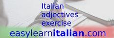 Italian descriptive Adjectives – Exercise https://www.easylearnitalian.com/2017/03/italian-descriptive-adjectives-exercise.html