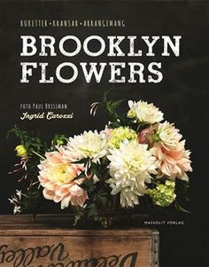 Brooklyn Flowers, Ingrid Carozzi - Massolit