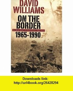 On the Border, 1965-1990 The White South African Military Experience (9780624044697) David Williams , ISBN-10: 0624044696  , ISBN-13: 978-0624044697 ,  , tutorials , pdf , ebook , torrent , downloads , rapidshare , filesonic , hotfile , megaupload , fileserve