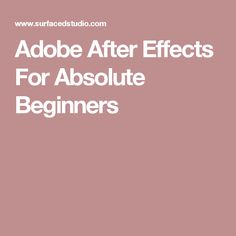 Adobe After Effects For Absolute Beginners