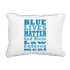 Blue Lives Matter Rectangular Canvas #Pillow #BlueLivesMatter #GodBlessLawEnforcement #BackTheBlue #SupportLawEnforcement shirts mugs aprons pjs pillows thermos products - for all this design click here - http://www.cafepress.com/dd/105929218