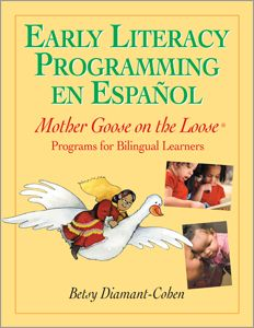 Early Literacy Programming en Español: Mother Goose on the Loose® Programs for Bilingual Learners - Books / Professional Development - Books for Public Librarians - Books for School Librarians - Diversity - Infants, Toddlers - Products for Children - ALA Store