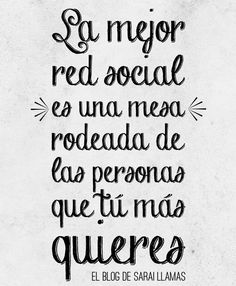 """The best """"social net"""" is a table surrounded by the people you most love. Great Quotes, Me Quotes, Inspirational Quotes, Motivational Monday, Famous Quotes, Quotes En Espanol, Mental Training, Messages, It Goes On"""