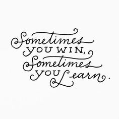 Sometimes you learn...