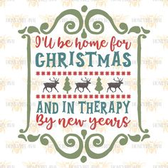 I'll Be Home For Christmas and In Therapy By New Years svg Christmas svg Christmas decor svg SVG files Cut files Silhouette svg Cricut svg by HoneybeeSVG on Etsy