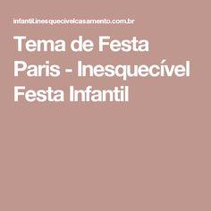 Tema de Festa Paris - Inesquecível Festa Infantil
