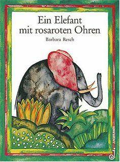 Ein Elefant mit rosaroten Ohren von Wolf Harranth und weiteren, http://www.amazon.de/dp/3702647805/ref=cm_sw_r_pi_dp_lPastb0K9K8M5