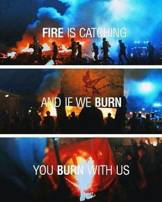 """""""You can bomb us, torture us, and burn our districts to the ground! But do you see that? Fire is catching! And if we burn, you burn with us!"""" I love this quote so much! ❤️"""