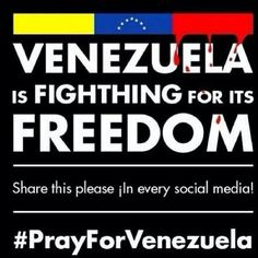 Venezuela is fighting for it's FREEDOM!