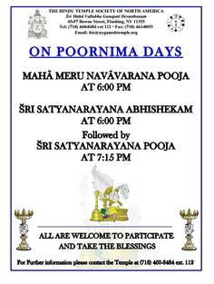 Poornima - Sri Satyanarayana Pooja  Where: Sri Maha Vallabha Ganapati Devasthanam (Maha Mantapam) 45-57 Bowne Street  #Flushing NY, 11355  When: 13 May, 2014 to 05 Dec, 2014  http://events.sandhira.com/poornima-sri-satyanarayana-pooja-flushing-ny.html