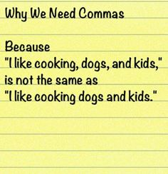 grammar funny on why we need commas - commas will definitely save lives! Grammar Memes, Grammar And Punctuation, Grammar Lessons, Spelling And Grammar, Grammar Funny, English Writing Skills, English Vocabulary, Teaching English, Teaching Writing