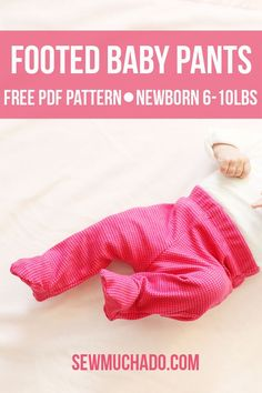 This free footed baby pants pattern is a fun and quick project that is perfect for gifts! No more worries about losing little socks!
