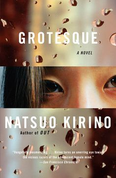 Grotesque by Natsuo Kirino: 9781400096596 | PenguinRandomHouse.com: Books Books To Buy, Books To Read, Book Club Books, The Book, Japanese Literature, Music Recommendations, Crime Fiction, Fiction Books, Beautiful Book Covers