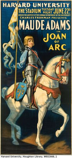 Maude Adams as Joan of Arc, poster for Harvard University performance, June 22, 1909. Alphonse Mucha also did a poster (and more) for this 'one night only' gala performance