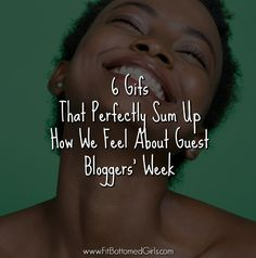 We couldn't be more excited about Guest Bloggers' Week. | Fit Bottomed Girls