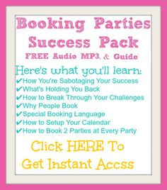 Are you ready to transform your business & your life? Download this FREE Booking Parties Success Pack