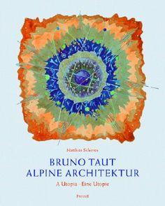 Bruno Taut, Alpine Architektur