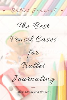 Bullet Journal | A collection of 5 amazing pencil cases that will make your life easier. <3