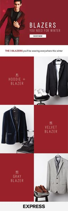 Stock your closet with the 3 blazers you'll wear to everything this winter. For hanging out with friends, a hoodie paired with a classic black blazer is your go-to combo. For holiday cocktail parties, add some edge with a velvet blazer. For everything in between, a sharp gray blazer never fails.
