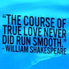 The 21 Best William Shakespeare Quotes | Deseret News I thought love was supposed to be smooth! Lol