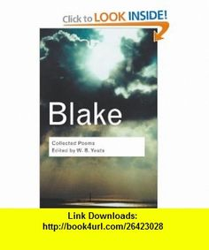 RC Series Bundle Collected Poems (Routledge Classics) (9780415289856) William Blake, W.B Yeats , ISBN-10: 0415289858  , ISBN-13: 978-0415289856 ,  , tutorials , pdf , ebook , torrent , downloads , rapidshare , filesonic , hotfile , megaupload , fileserve