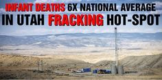 Infant deaths 6X national average in Utah #fracking hot spot | http://www.rawstory.com/rs/2015/03/utah-confirms-spike-in-infant-deaths-in-oil-and-gas-boomtown-but-the-state-wont-bother-finding-out-why/
