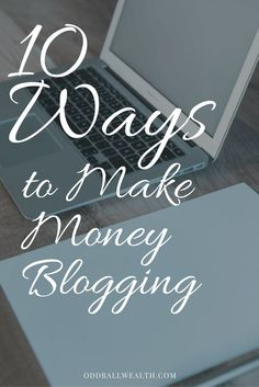 10 Ways to Make Money Blogging. Article url: http://oddballwealth.com/how-to-make-money-with-your-blog/ If you've ever wondered how to make money blogging, this article is for you. This post explains how bloggers make money and create multiple revenue streams on their blogs.  #Blog #Blogging #Bloggers #MakeMoney #ExtraIncome #Finance #WebsiteDevelopment