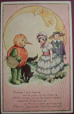 Since I am here  and you are there  With many a mile between  I send this card  with a wish sincere  For a joyous Halloween