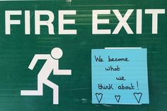 Post-it Number 408 - left on the fire escape sign at the car park.