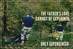 The Father's Love cannot be explained, only Experienced. Who's your hero?