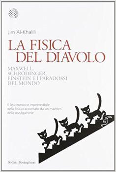 Amazon.it: La fisica del diavolo. Maxwell, Schrödinger, Einstein e i paradossi del mondo - Jim Al-Khalili, L. Servidei - Libri