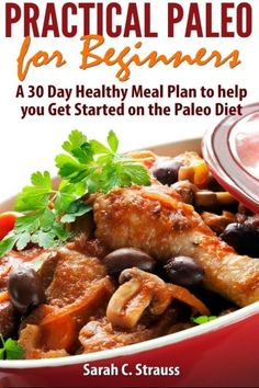 A 30 Day Healthy Meal Plan to help you Get Started on the Paleo Diet